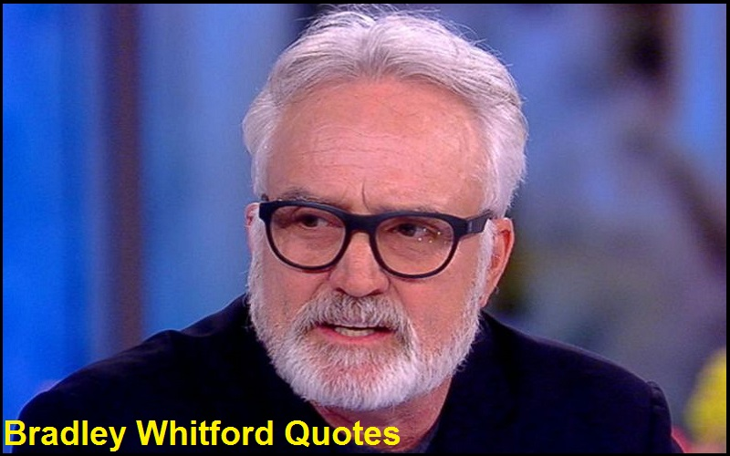 Motivational Bradley Whitford Quotes