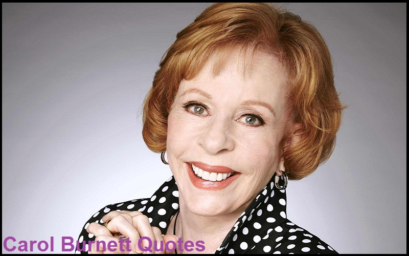 Motivational Carol Burnett Quotes