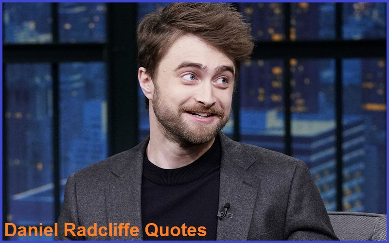 You are currently viewing Motivational Daniel Radcliffe Quotes and Sayings