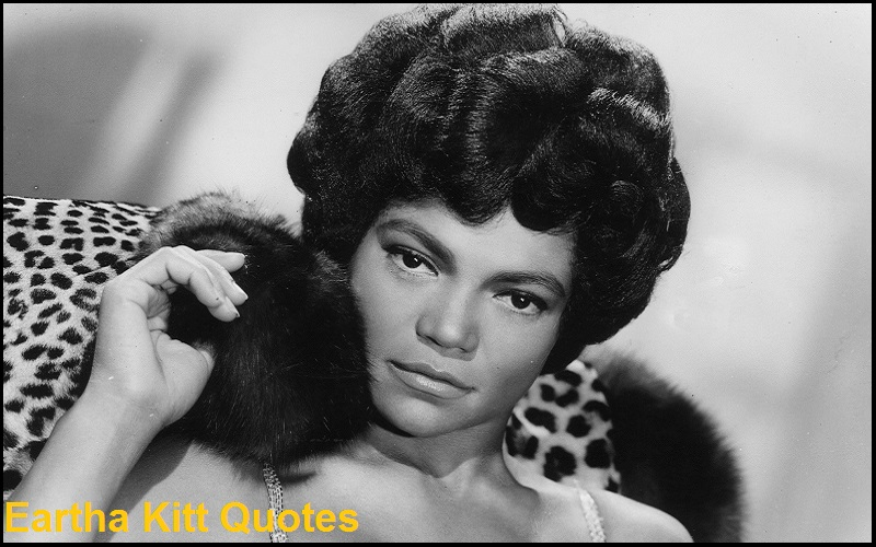 Motivational Eartha Kitt Quotes