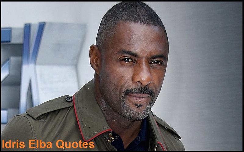 Motivational Idris Elba Quotes