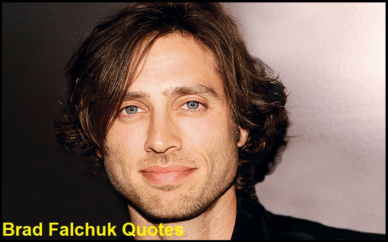 Motivational Brad Falchuk Quotes