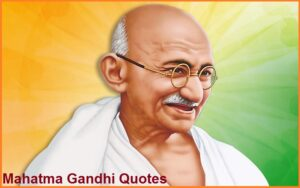 Read more about the article Motivational Mahatma Gandhi Quotes and Sayings