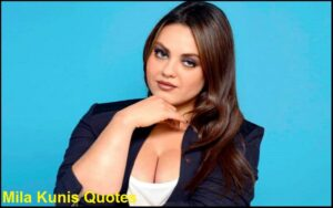 Read more about the article Motivational Mila Kunis Quotes and Sayings