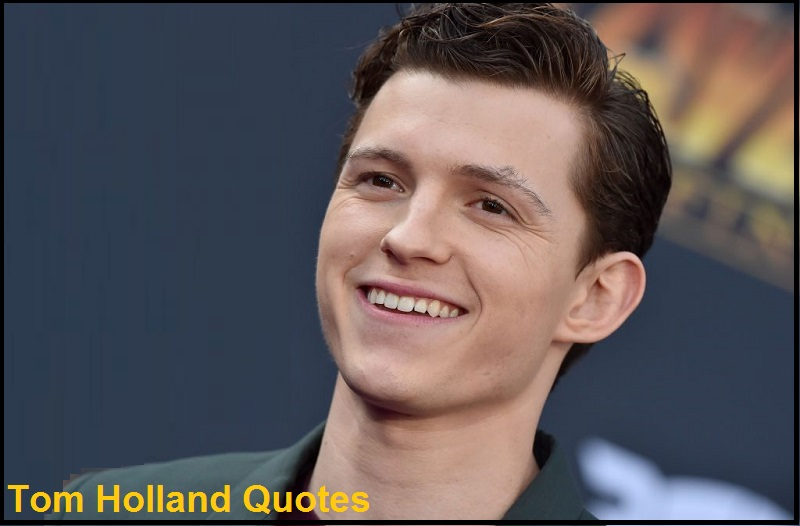 Read more about the article Motivational Tom Holland Quotes and Sayings