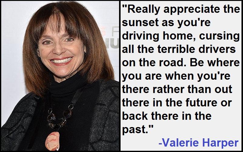 Inspirational Valerie Harper Quotes