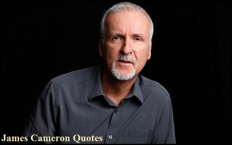 Inspirational James Cameron Quotes