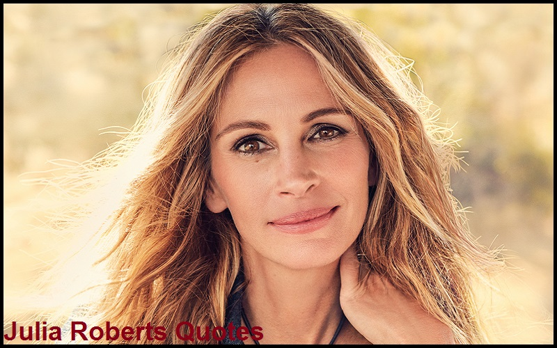 Motivational Julia Roberts Quotes
