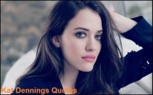 Motivational Kat Dennings Quotes