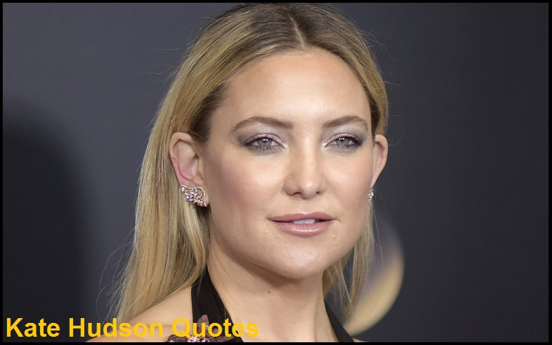 Read more about the article Motivational Kate Hudson Quotes and Sayings