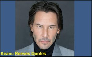 Motivational Keanu Reeves Quotes