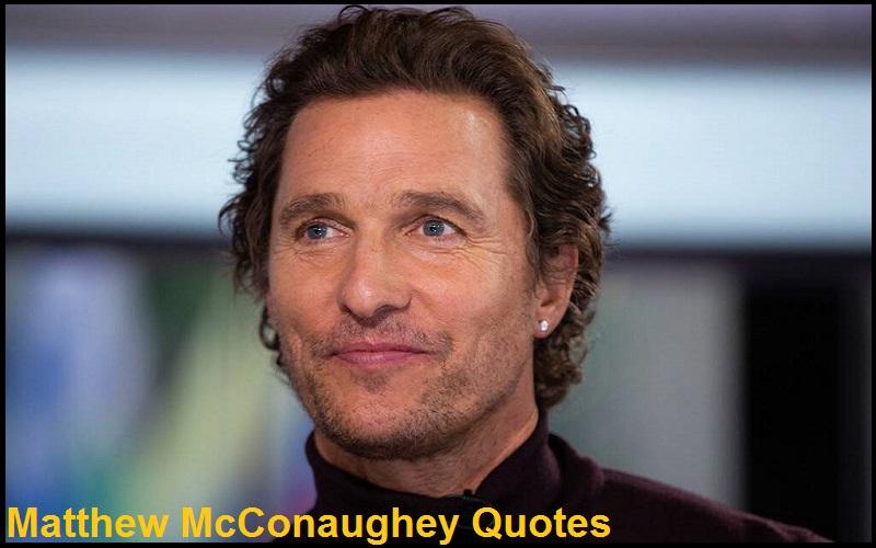 Motivational Matthew McConaughey Quotes