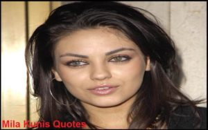 Motivational Mila Kunis Quotes
