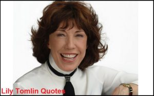 Motivational Lily Tomlin Quotes