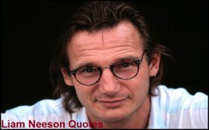 Motivational Liam Neeson Quotes
