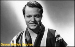 Motivational Orson Welles Quotes
