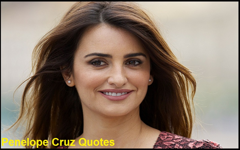 Motivational Penelope Cruz Quotes