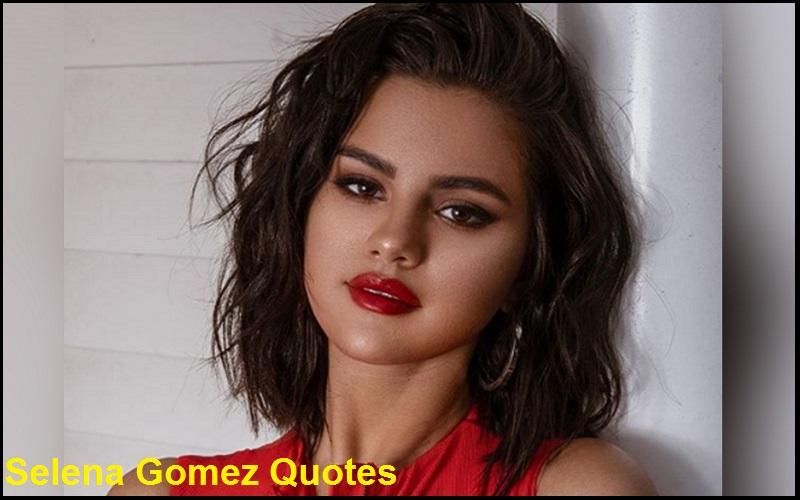 Inspirational Selena Gomez Quotes