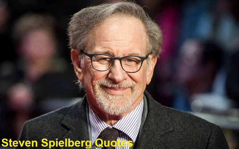 Inspirational Steven Spielberg Quotes