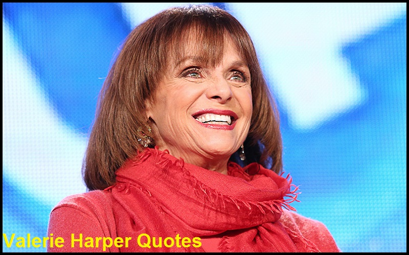 You are currently viewing Motivational Valerie Harper Quotes and Sayings