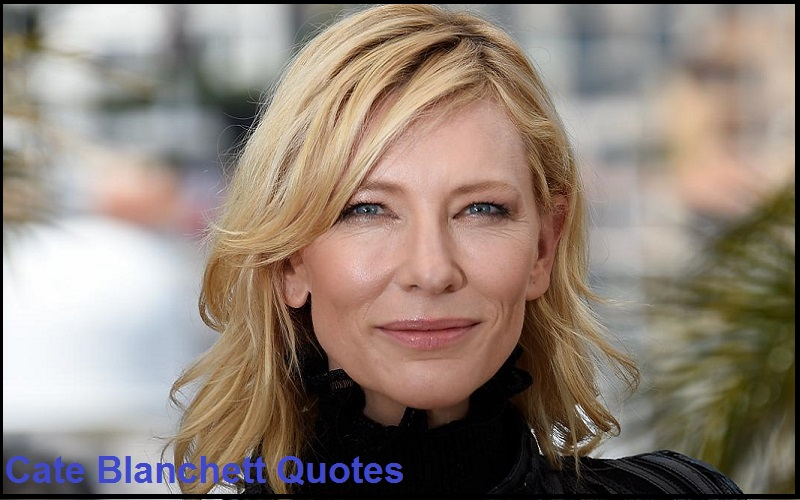 Inspirational Cate Blanchett Quotes
