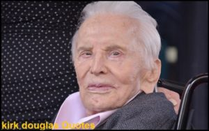 Motivational Kirk Douglas Quotes