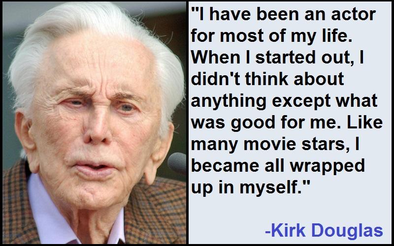 Inspirational Kirk Douglas Quotes