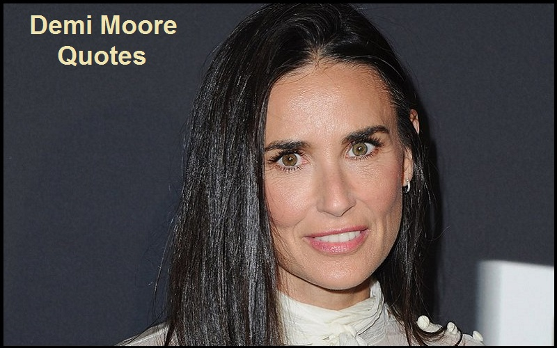 You are currently viewing Motivational Demi Moore Quotes And Sayings