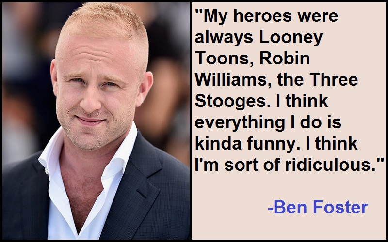 Inspirational Ben Foster Quotes