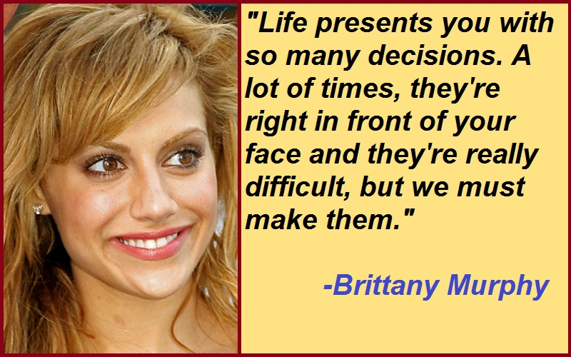 Inspirational Brittany Murphy Quotes