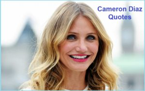 Motivational Cameron Diaz Quotes And Sayings