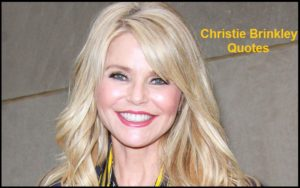 Motivational Christie Brinkley Quotes And Sayings