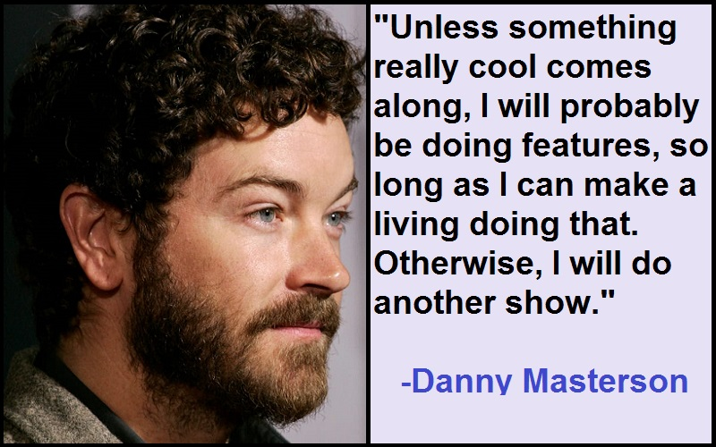 INSPIRATIONAL DANNY MASTERSON QUOTES