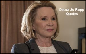 Motivational Debra Jo Rupp Quotes And Sayings