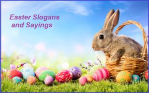 Famous Easter Slogans And Sayings