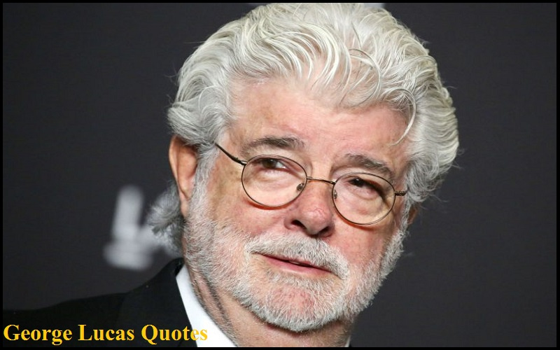 You are currently viewing Motivational George Lucas Quotes and Sayings