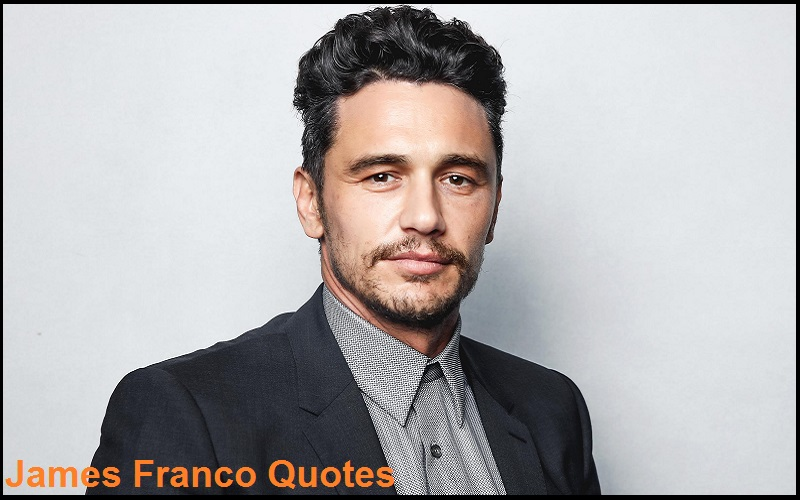 MOTIVATIONAL JAMES FRANCO QUOTES