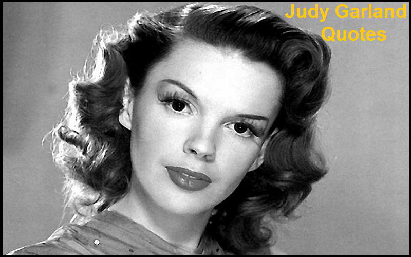 Motivational Judy Garland Quotes And Sayings
