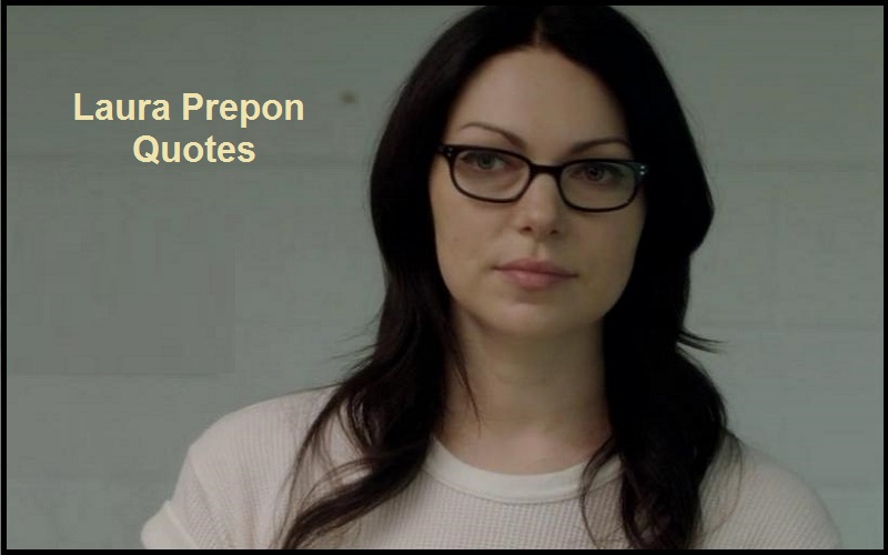 Motivational Laura Prepon Quotes And Sayings