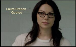 Read more about the article Motivational Laura Prepon Quotes And Sayings