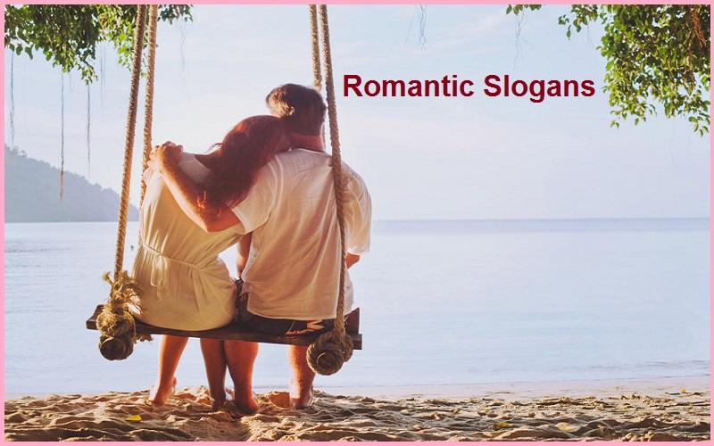 Famous Romantic Slogans And Romantic Sayings