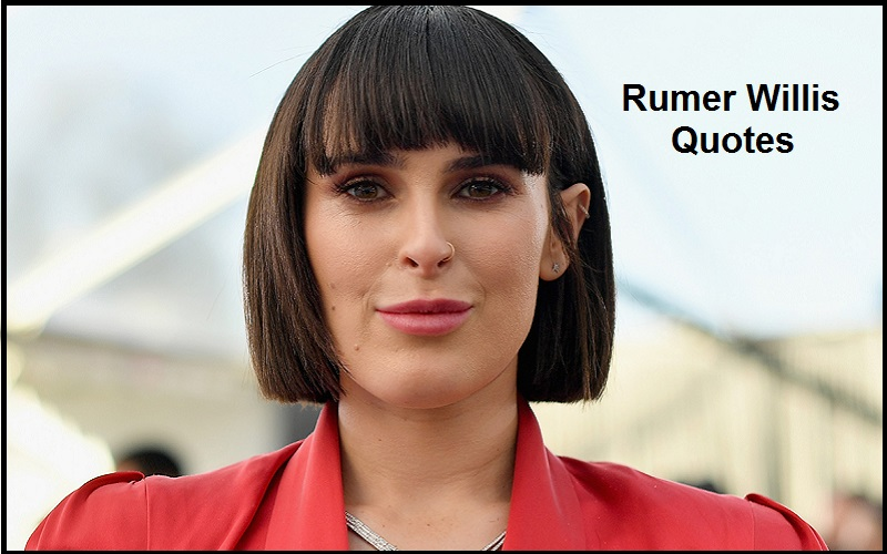 Motivational Rumer Willis Quotes And Sayings