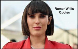 Read more about the article Motivational Rumer Willis Quotes And Sayings