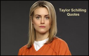 Read more about the article Motivational Taylor Schilling Quotes And Sayings