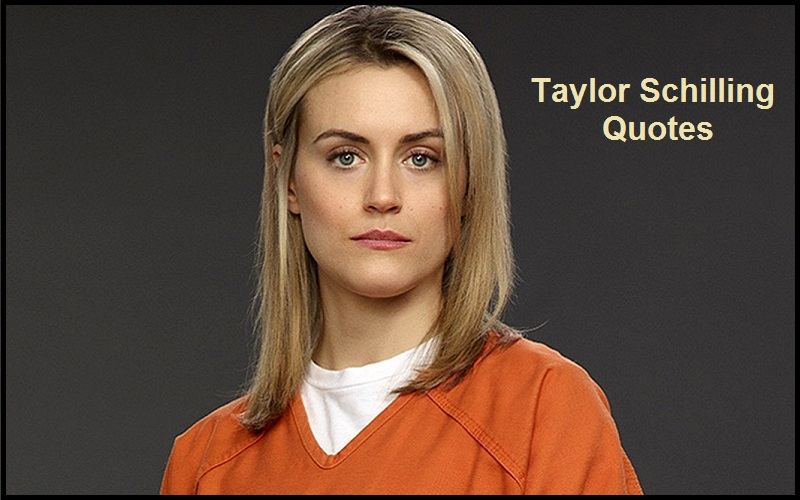 Inspirational Taylor Schilling Quotes
