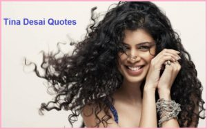 Motivational Tena Desae Quotes And Sayings