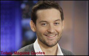 Read more about the article Motivational Tobey Maguire Quotes and sayings