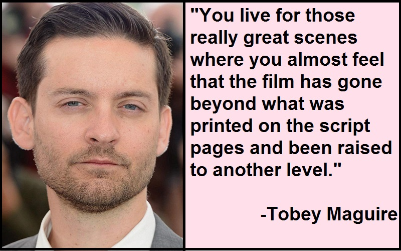 Motivational Tobey Maguire Quotes