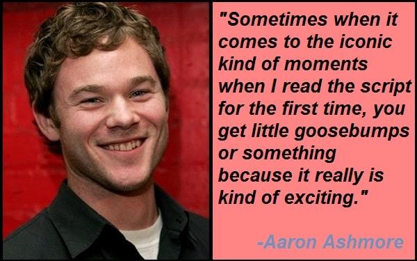 Inspirational Aaron Ashmore Quotes