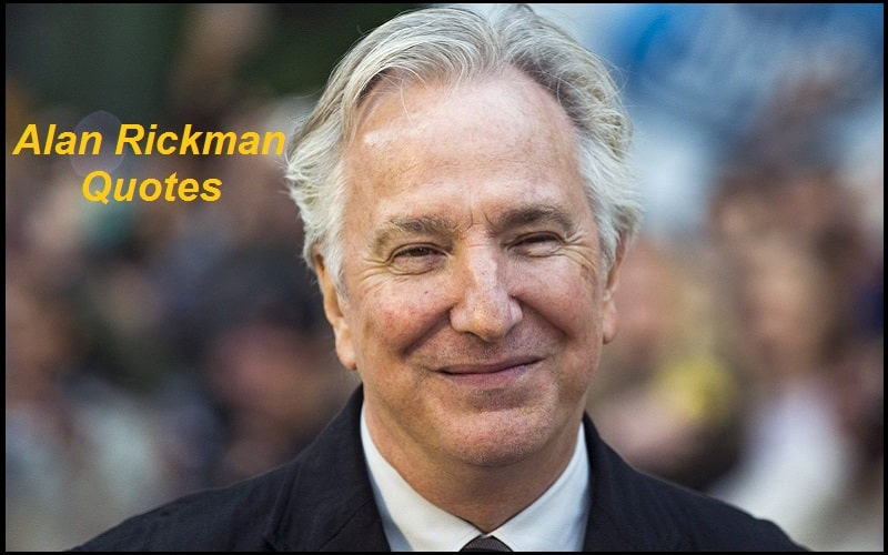 Motivational Alan Rickman Quotes And Sayings
